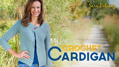 My First Crochet Cardigan with Sara Delaney on Craftsy